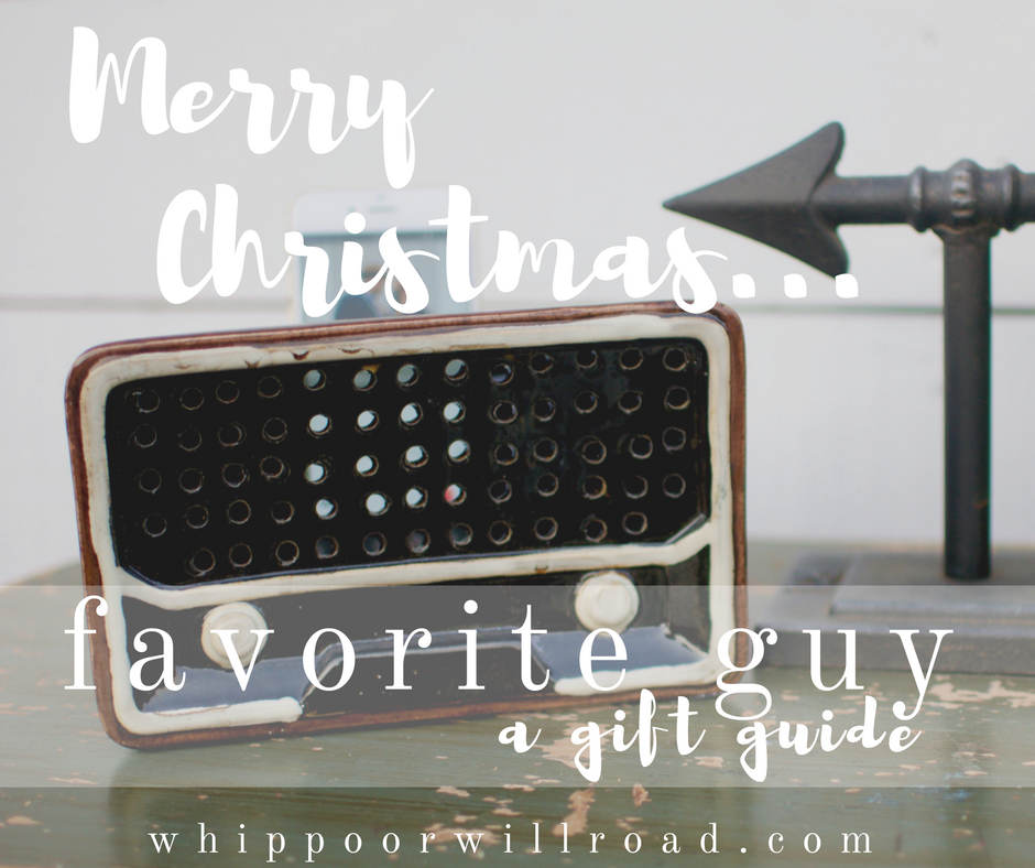 Favorite Guy {a gift guide}