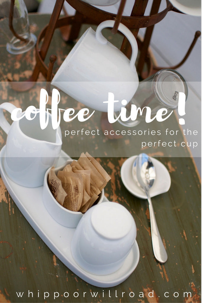 Coffee Time! {Perfect Accessories for the Perfect Cup}