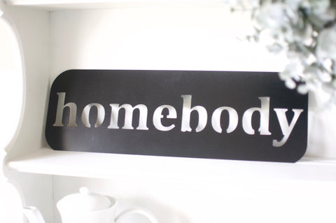 Homebody Metal Sign