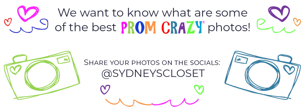 Share your Prom Crazy pictures with Sydney's Closet on social media at @sydneyscloset