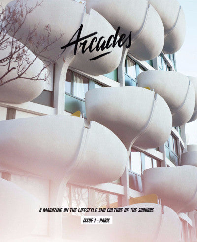 SOLD OUT / Arcades Magazine Issue 1 - The Suburbs of Paris