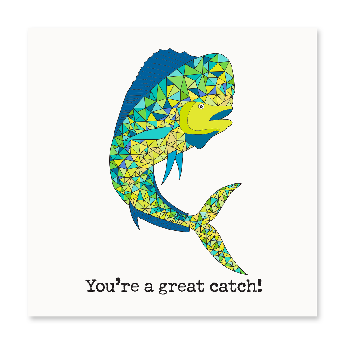 The Happy Sea - You're a Great Catch Greeting Card