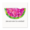 The Happy Sea - You're One In a Melon Greeting Card
