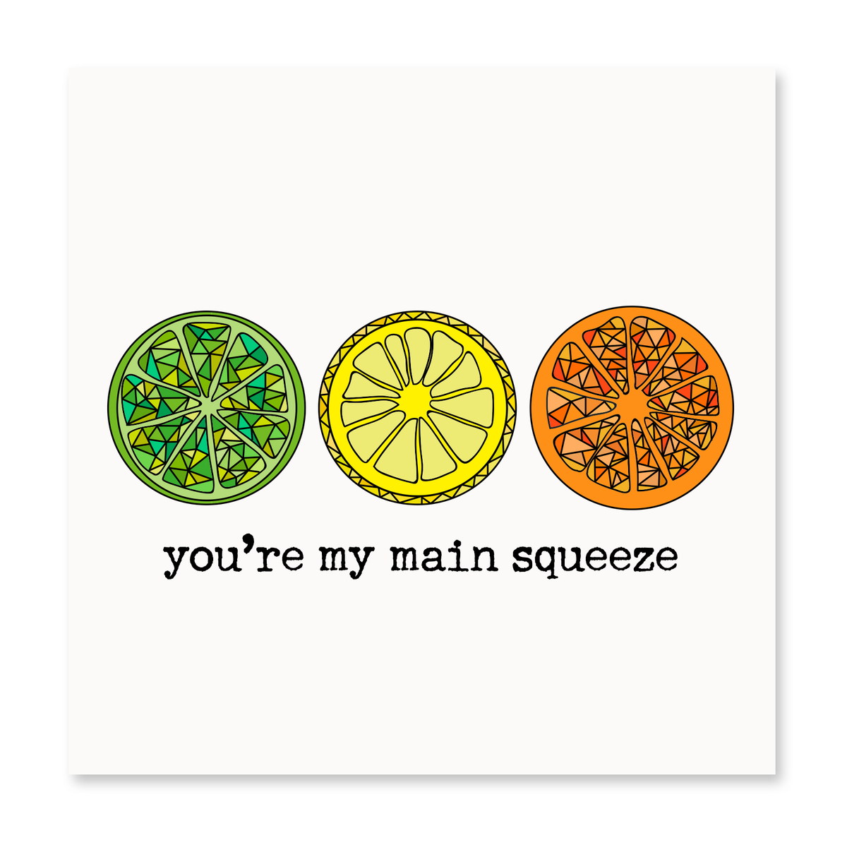 The Happy Sea - You're My Main Squeeze Greeting Card