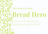 Image of Bread Hero Preserver by Culinary Bob (No Packaging)