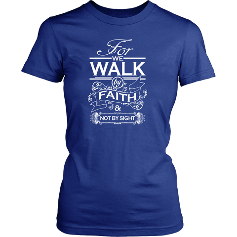 WALK BY FAITH LADIES' T-SHIRT