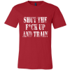 Image of SHUT UP AND TRAIN MEN'S FITTED T-SHIRT