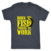 Image of BORN TO FISH MEN'S FITTED T-SHIRT
