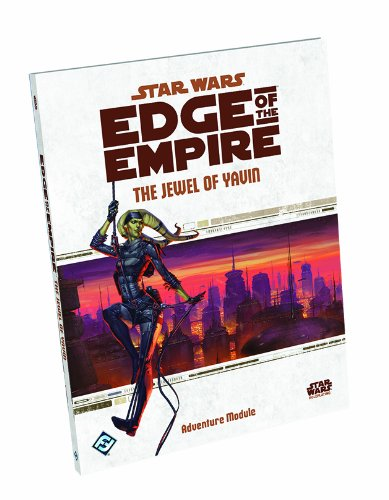 Star Wars Edge of the Empire The Jewel of Yavin Adventure Module