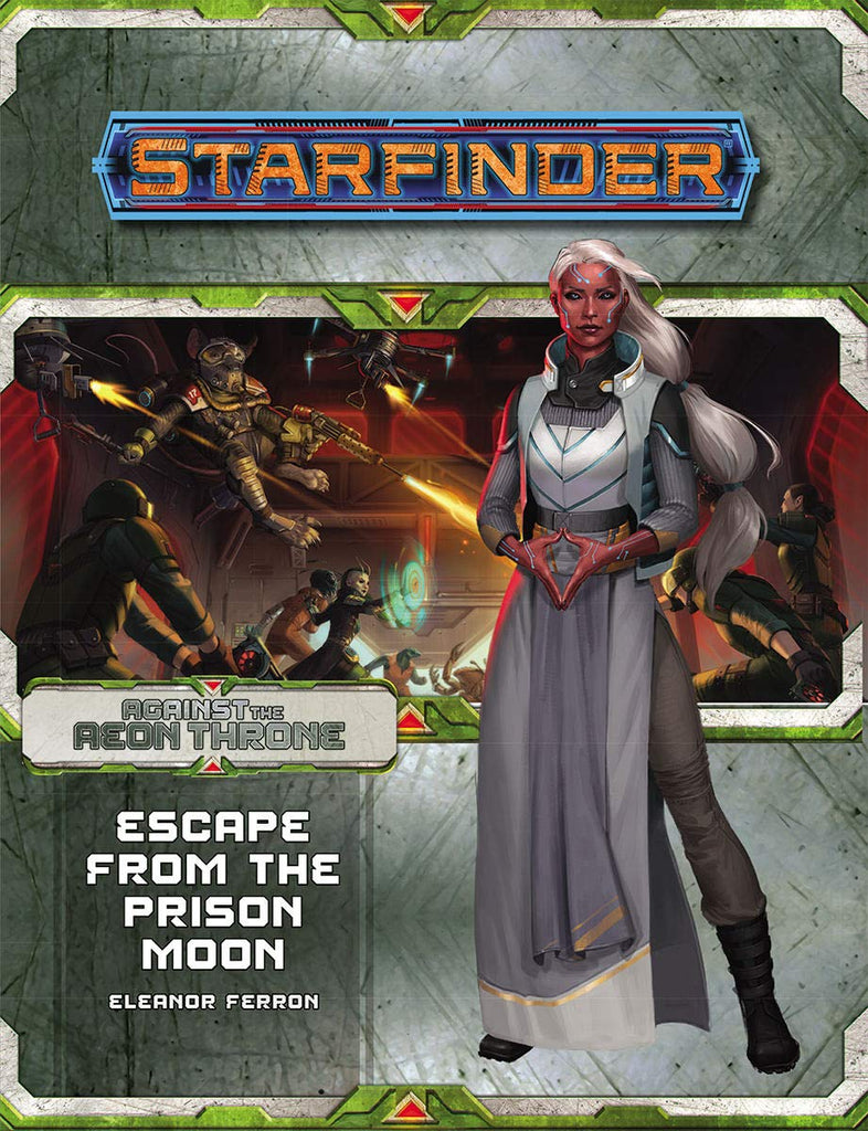 Starfinder Adventure Path Against the Aeon Throne Escape from the Prison Moon 2 of 3