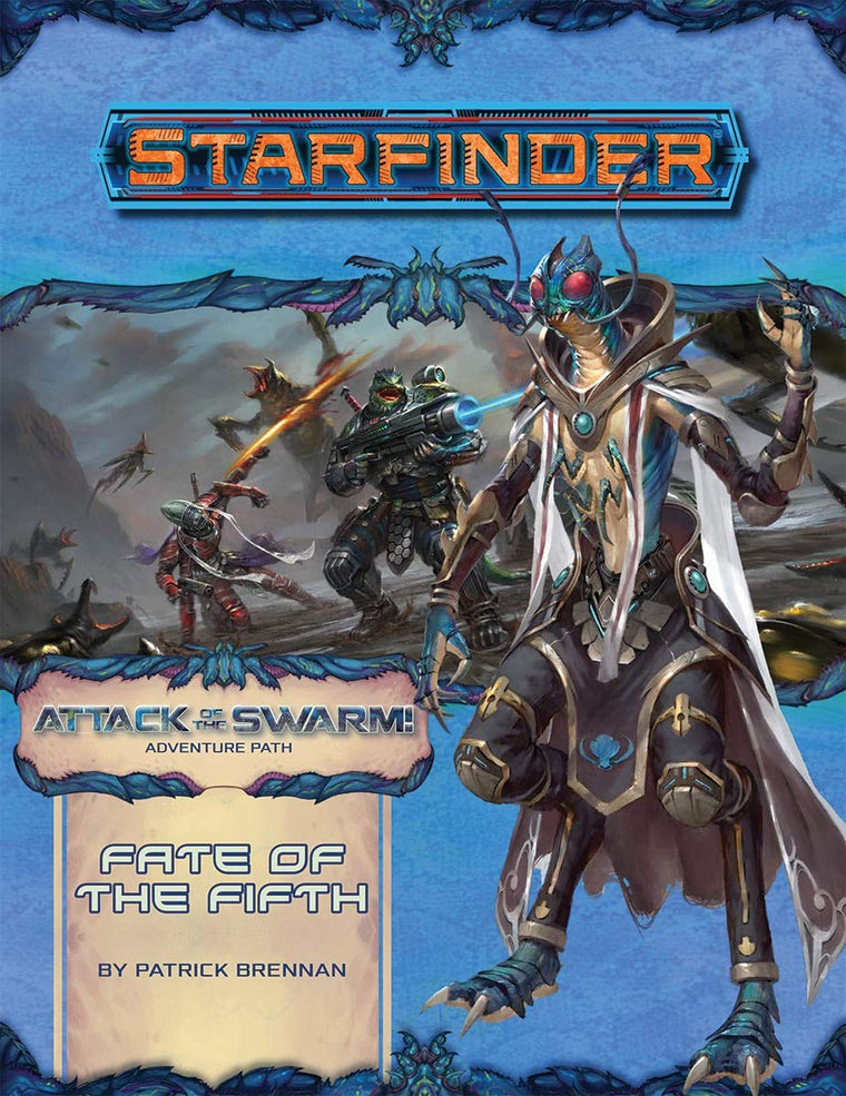 Starfinder Adventure Fate of the Fifth Attack of the Swarm! 1 of 6