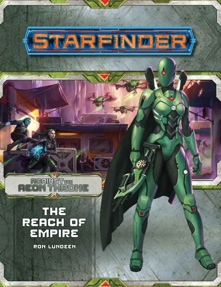 Starfinder Adventure Path Against the Aeon Throne The Reach of Empire 1 of 3