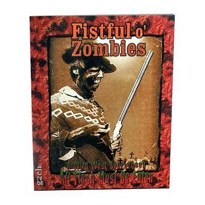 All Flesh Must Be Eaten - Fistful o' Zombies