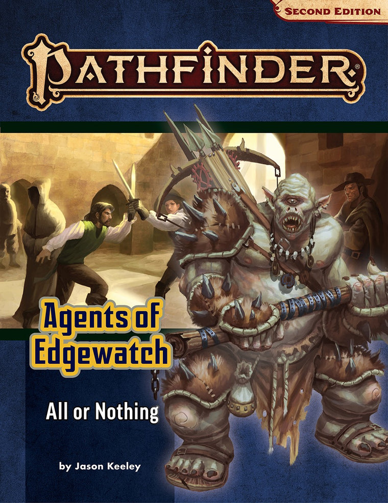 Pathfinder Second Edition Adventure Path #159: All or Nothing (Agents of Edgewatch 3 of 6)
