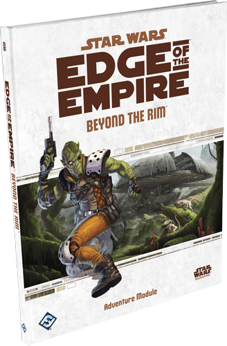 Star Wars Edge of the Empire Beyond the Rim Adventure Module