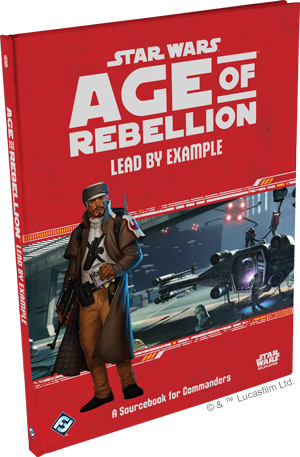 Star Wars Age of Rebellion Lead by Example