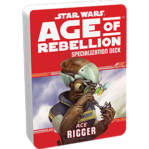 Star Wars Age of Rebellion Rigger Specialization Deck