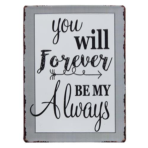 Forever My Always Plaque Metal Sign - Jam-Discount Home Decor