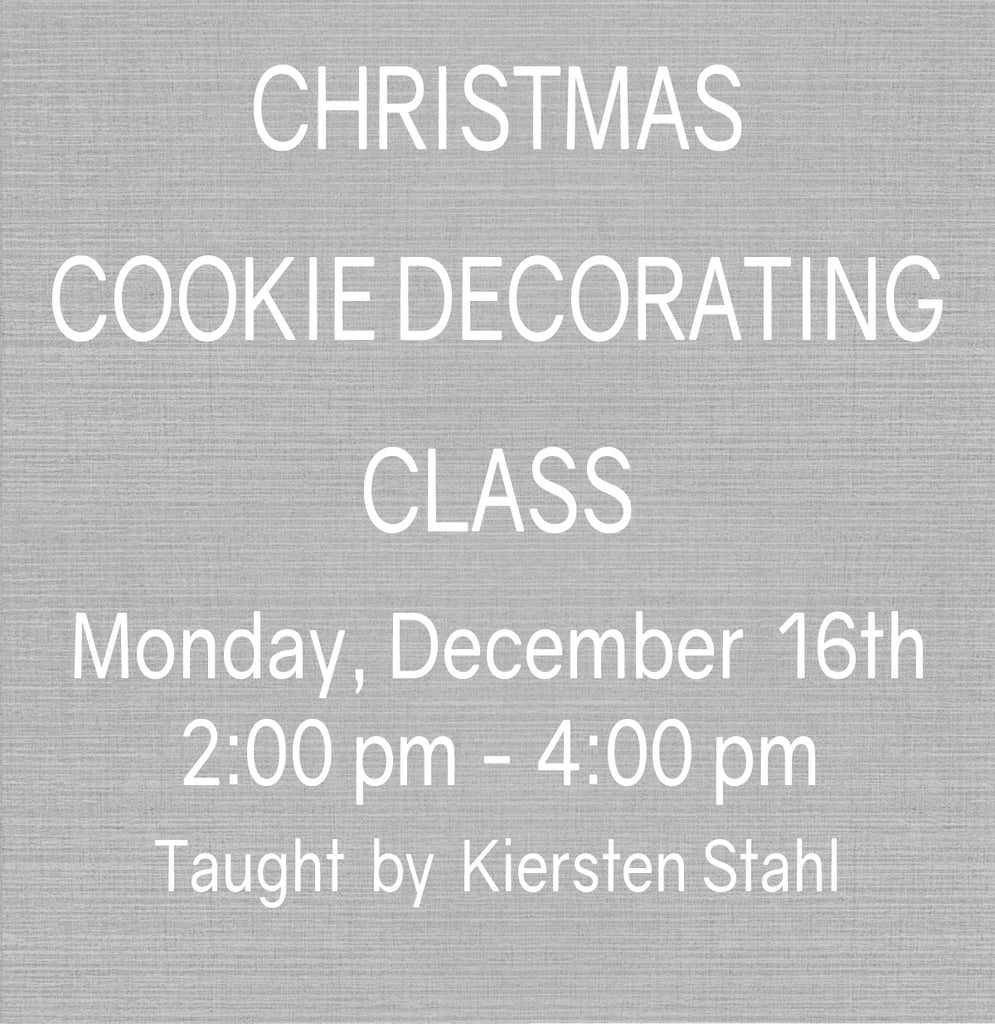 Christmas Cookie Decorating Class with The Farmhouse Monday, December 16th 2:00 pm - 4:00 pm