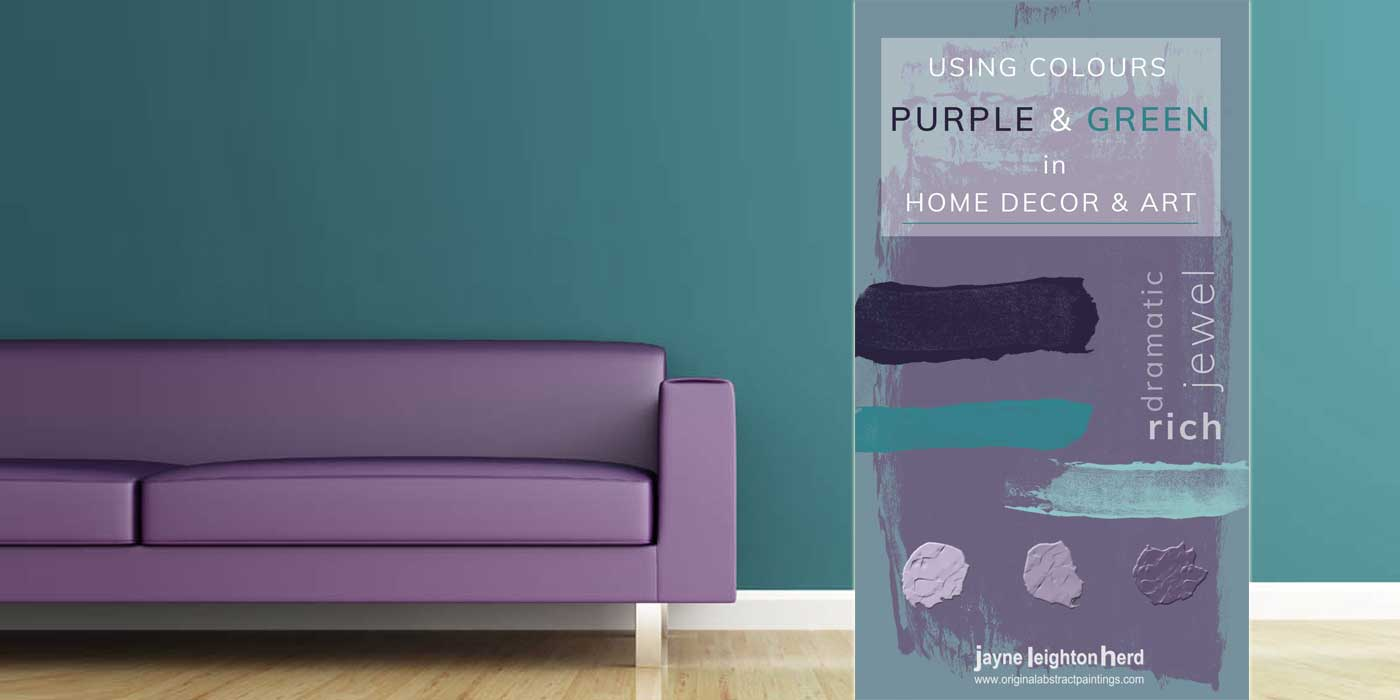 Using Colours Purple & Green in Home Decor & Art