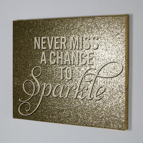 Never Miss A Chance to Sparkle