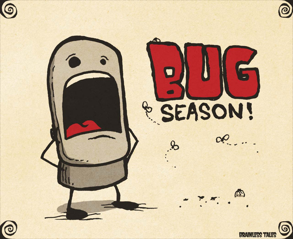Why We Look Forward to Bug Season!