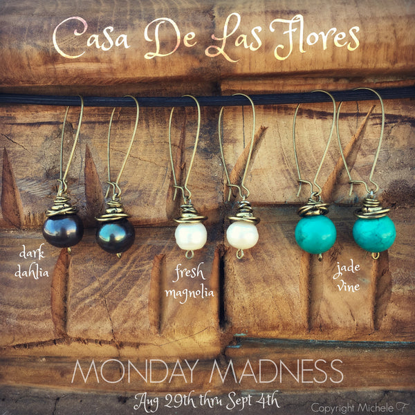 Monday Madness / Casa De Las Flores / 8-29-16 thru 9-4-16