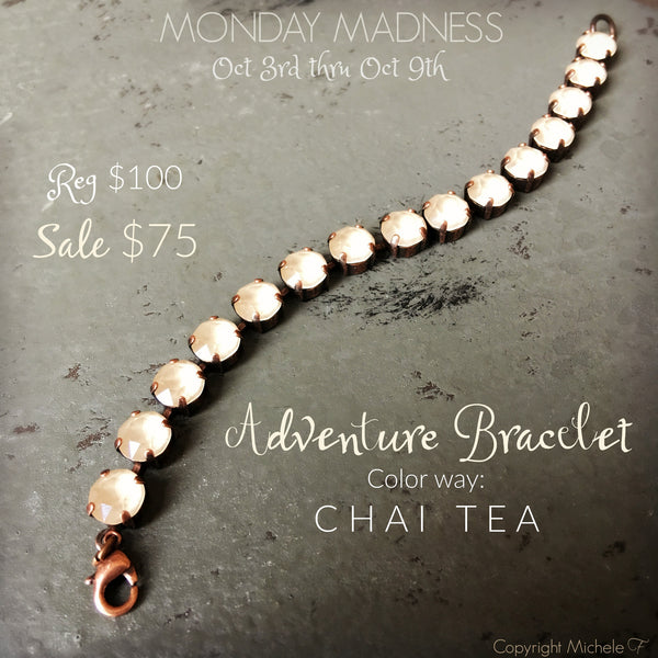 MONDAY MADNESS / Adventure Bracelet: Chai Tea / 10-3-16 thru 10-9-16