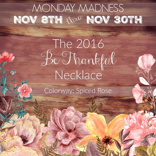 MONDAY MADNESS / The 2016 Be Thankful Necklace