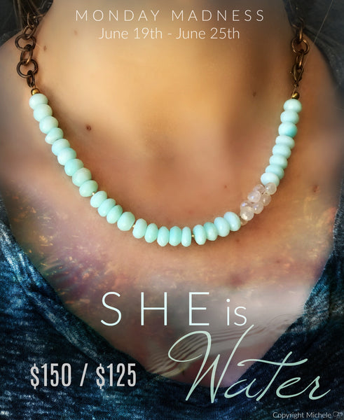 Monday Madness She is Water Necklace
