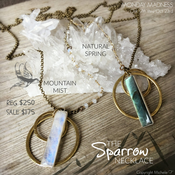 MONDAY MADNESS: The Sparrow Necklace / 10-17-16 thru 10-23-16
