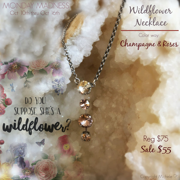 MONDAY MADNESS: The Wildflower Necklace / Champagne & Roses / 10-10-16 thru 10-16-16