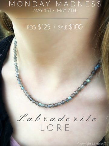 Monday Madness + Labradorite + Lore