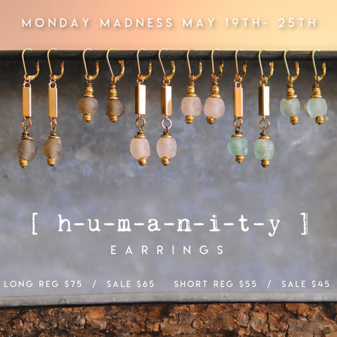 Monday Madness + Michele F + Humanity Earrings