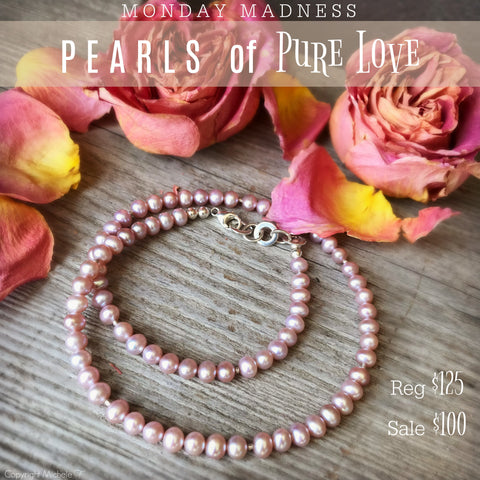 Monday Madness + Michele F + Pearls of Pure Love + Pearls + Love + Pink Pearls
