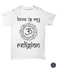 Love Is My Religion Unisex Tee / White / sml Shirt / Hoodie