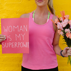 Woman Is MY Superpower