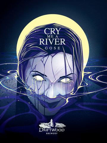 Cry Me a River Gose Poster