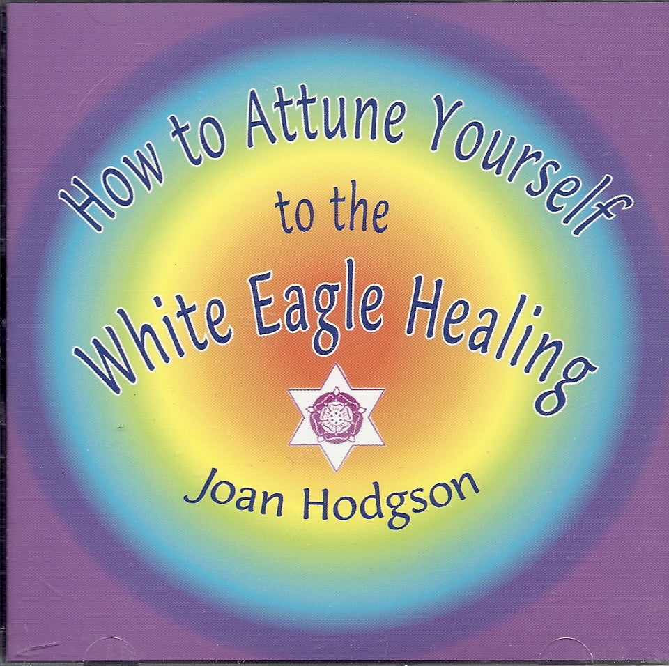 CD: How to Attune Yourself to the White Eagle Healing by Joan Hodgson