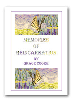 Memories of Reincarnation by Grace Cooke (formerly The Illumined Ones)