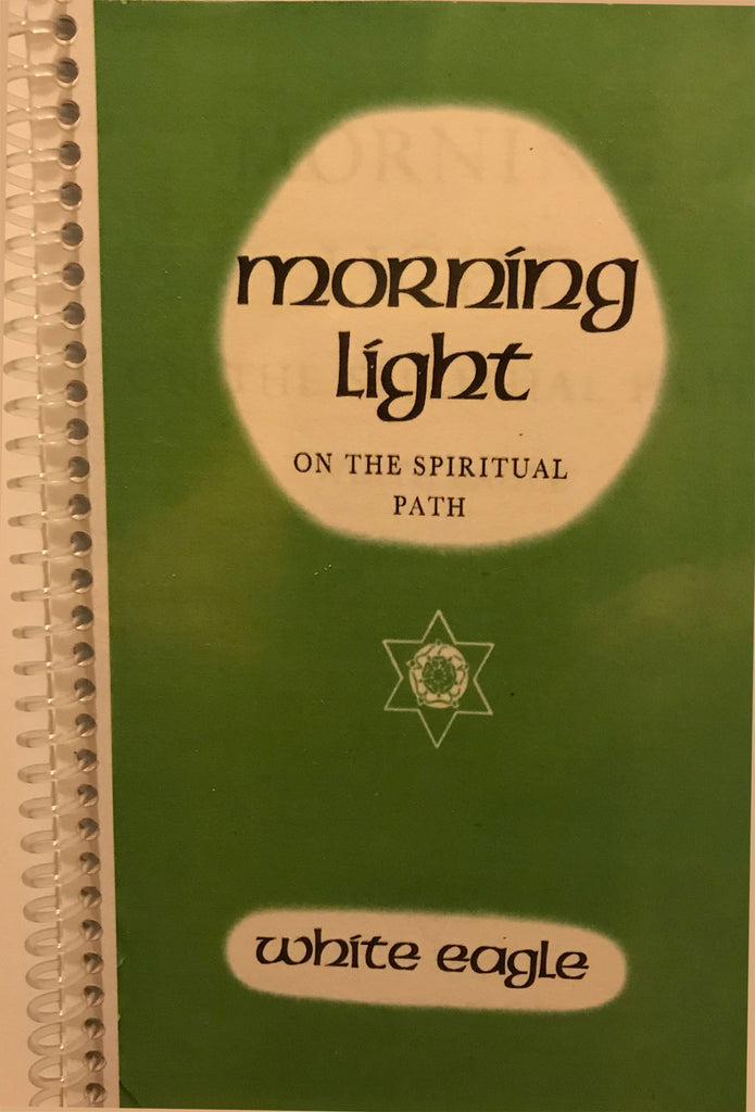 Morning Light - On The Spiritual Path by White Eagle