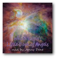 CD:  White Eagle's Little Book of Angels read by Jenny Dent
