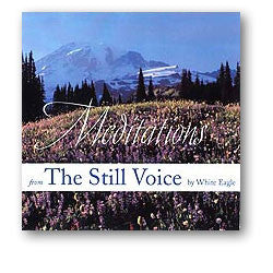CD:  Meditations from the Still Voice by White Eagle
