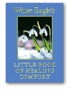 White Eagle's Little Book of Healing Comfort by White Eagle