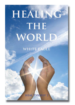 Healing the World by White Eagle