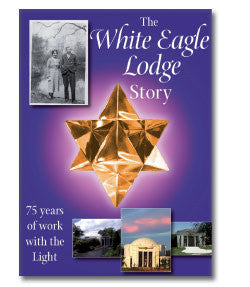 The White Eagle Lodge Story