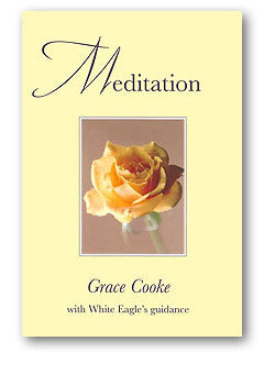 Meditation by Grace Cooke with White Eagle's Guidance