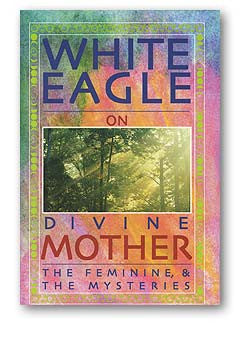 White Eagle on Divine Mother