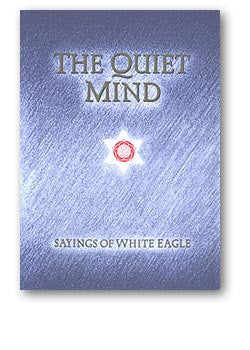 The Quiet Mind by White Eagle