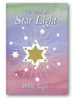 The Book of Star Light by White Eagle